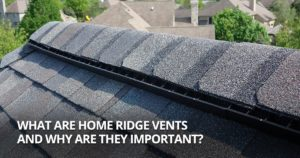 How Roof Ridge Vents Help Protect Your Home