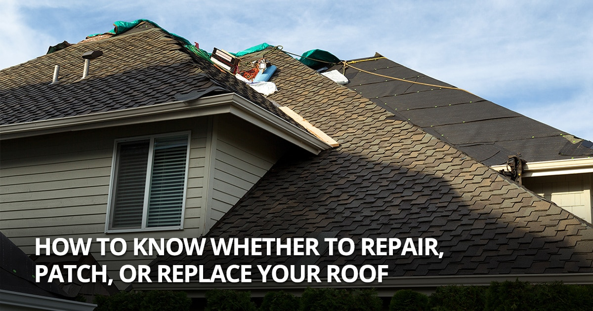 how to know whether to repair patch or replace your roof